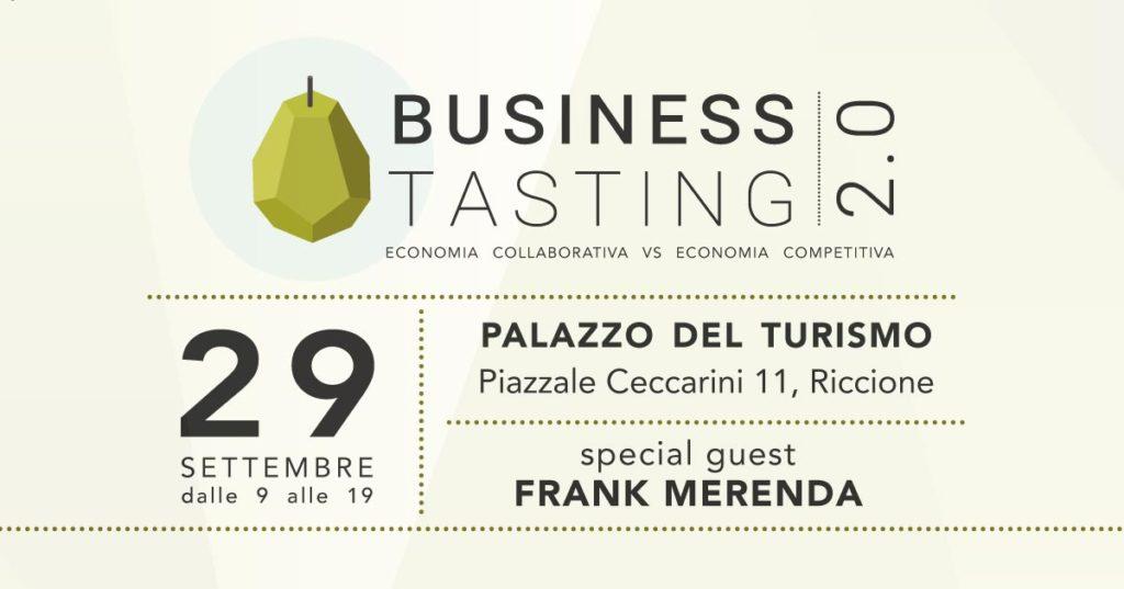 Business Tasting 2.0 - Evento sull'economia collaborativa, networking - 29 settembre, Riccione - Special guest Frank Merenda