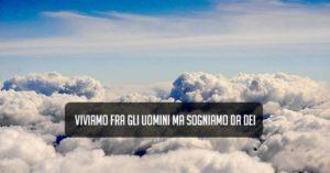 volare sopra le nuvole